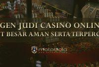 Agen Judi Casino Online Limit Besar Aman Serta Terpercaya