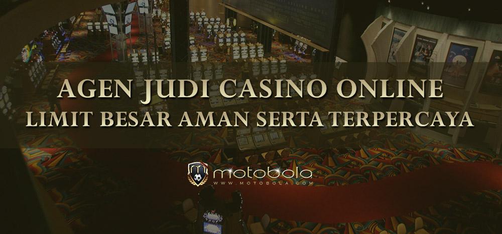 agen judi casino online limit besar aman