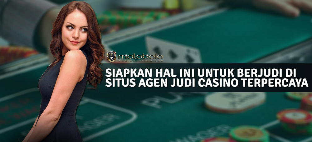 Situs agen judi casino terpercaya